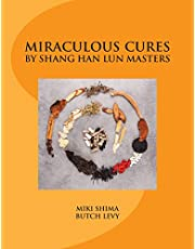 Miraculous Cures by Shang Han Lun Masters