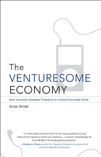 The Venturesome Economy: How Innovation Sustains Prosperity in a More Connected World (The Kauffman Foundation Series on Innovation and Entrepreneurship) (The Origin And Evolution Of New Businesses)
