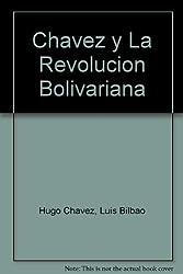 Chavez y La Revolucion Bolivariana