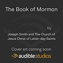 The Book of Mormon Audiobook by Joseph Smith,  Church of the Latter-day Saints Narrated by Sean Crisden
