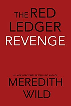 Revenge: The Red Ledger: Parts 7, 8 & 9 (Volume 3) - Kindle edition by Meredith Wild. Mystery