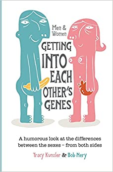Book Men and Women: Getting Into Each Other's Genes: A humorous look at the differences between the sexes - from both sides