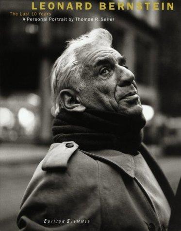 Leonard Bernstein: The Last Ten Years