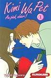 Kimi Wa Pet, Tome 1 (French Edition)