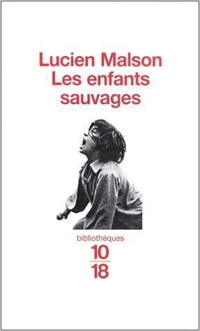 Lire en ligne LES ENFANTS SAUVAGES, MYTHE ET REALITE SUIVI DE MEMOIRE ET RAPPORT SUR VICTOR DE L'AVEYRON pdf epub