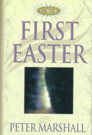 The First Easter by Peter Marshall