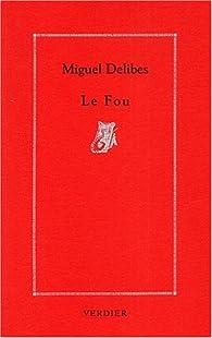 Le fou par Miguel Delibes