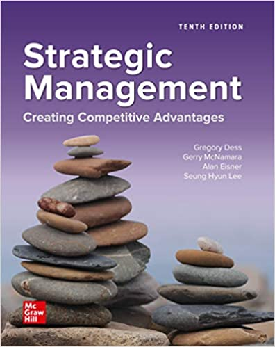 Strategic Management: Creating Competitive Advantages, 10th Edition