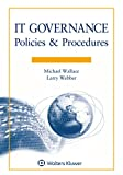 IT Governance: Policies and Procedures, 2019 Edition