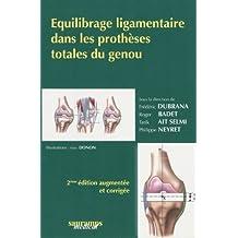 Equilibrage Ligamentaire Dans les Protheses Totales du Genou 2e E