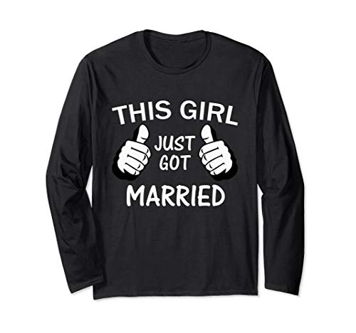 - This Girl Just Got Married Long Sleeve T-Shirt