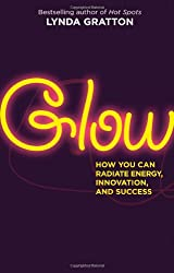 Glow: How You Can Radiate Energy, Innovation, and Success (BK Life)