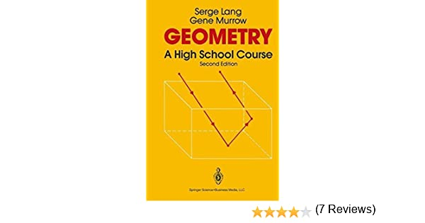 Geometry: A High School Course 2nd, Serge Lang, Gene Murrow ...