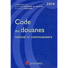 CODE DES DOUANES NATIONAL ET COMMUNAUTAIRE 2011 8E ÉD.