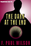 The Dark at the End (Repairman Jack series Book 15)
