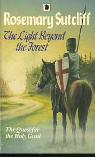 The Light Beyond the Forest: Quest for the Holy Grail (Knight Books)