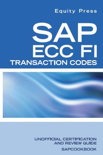Download SAP ECC FI Transaction Codes: SAP FI Tcodes, Tables, and Frequently Asked Questions Pdf
