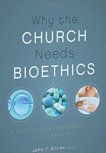 why the church needs bioethics a guide to wise engagement with rh amazon com Bioethics Topics Bioethics Cartoon