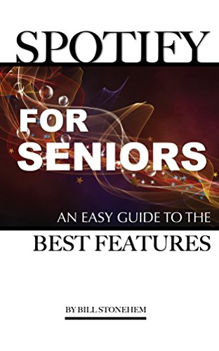 spotify-for-seniors-an-easy-guide-the-best-features