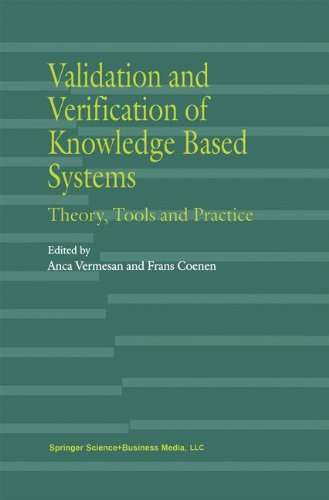 Validation and Verification of Knowledge Based Systems: Theory, Tools and Practice by Springer