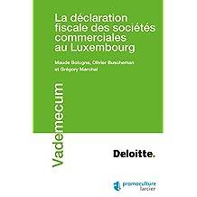 La déclaration fiscale des sociétés commerciales au Luxembourg (Vademecum) (French Edition)