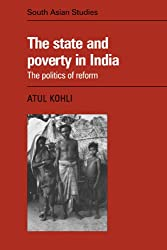 The State and Poverty in India: The Politics of Reform (Cambridge South Asian Studies)