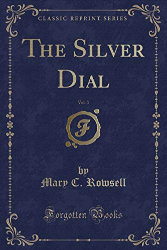 Iii Silver Dial - The Silver Dial, Vol. 3 (Classic Reprint)