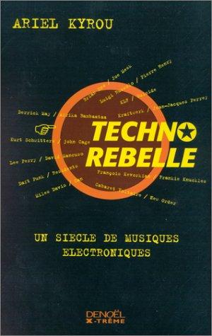 Techno-Rebelle-Un-sicle-de-musiques-lectroniques