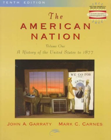 The American Nation, The:a History of the United States to 1877, Volume I: 1 (American Nation)