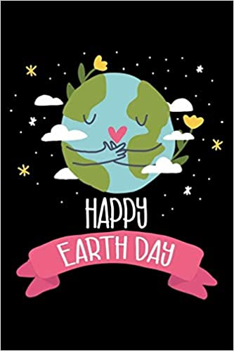 Happy Earth Day 6x9 Notebook Ruled Earth Day Notebook Planet