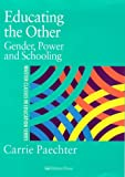 Educating the Other: Gender, Power and Schooling (Master Classes in Education), Dr Carrie Paechter, Carrie Paechter, 0750707747