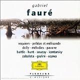 Fauré: Requiem / Pelléas et Mélisande / Dolly / Mélodies / Pavane