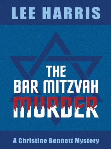 The Bar Mitzvah Murder: A Christine Bennett Mystery