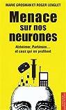Menace sur nos neurones - Alzheimer, Parkinson... et ceux qui en profitent par Lenglet