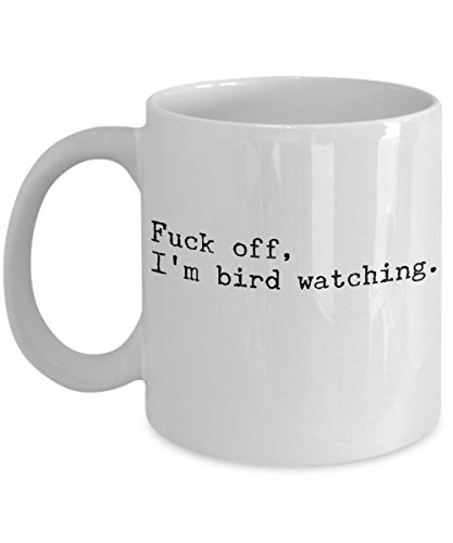 Funny Birding Bird Watching Mug - Fuck Off, I'm Bird Watching - Best Novelty Gift for Birders, Bird Nerds Watchers Lovers Ornithologists - White 11 oz Ceramic Coffee Cup for birdwatchers