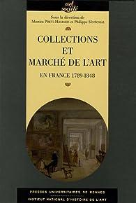 Collections et marché de l'art : En France 1789-1848 par Monica Preti-Hamard