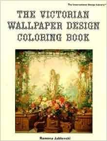Victorian Wallpapers Design Colouring Book: Ramona Jablonski
