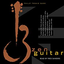 Zen Guitar Audiobook by Philip Toshio Sudo Narrated by Fred Sanders