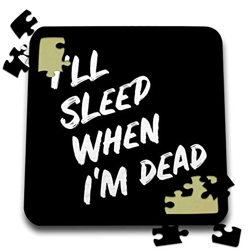 3dRose Stamp City - Typography - Ill Sleep When Im Dead. Bold White Lettering on Black Background. - 10x10 Inch Puzzle (pzl_323381_2)