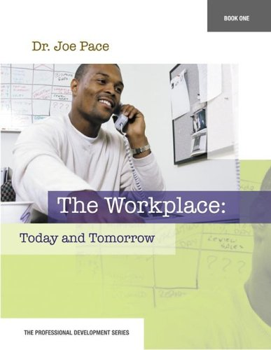 Professional Development Series Book 1    The Workplace:  Today and Tomorrow