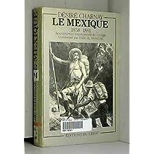 Le Mexique, 1858-1861 : souvenirs et impressions de voyage