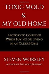 Toxic Mold and My Old Home: Factors to Consider When Buying or Living in An Older Home Paperback