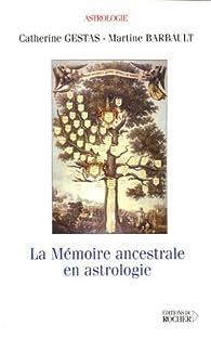 La mémoire ancestrale en astrologie par Catherine Gestas