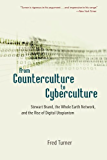 From Counterculture to Cyberculture: Stewart Brand, the Whole Earth Network, and the Rise of Digital Utopianism