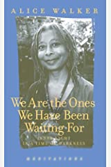 We Are the Ones We Have Been Waiting For: Light in a Time of Darkness Hardcover