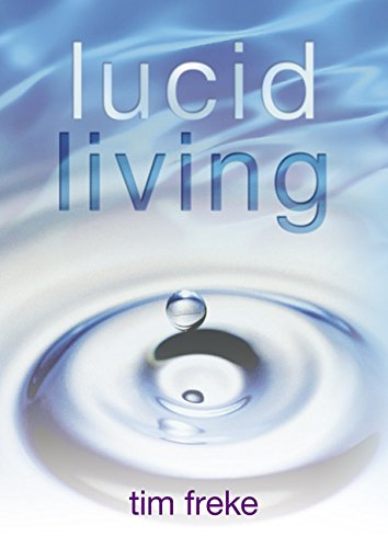 Lucid Living: A Book You Can Read in One Hour That Will Turn Your World Inside Out