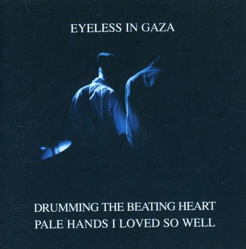 Drumming the Beating Heart / Pale Hands I Loved So Well (Eyeless In Gaza Drumming The Beating Heart)