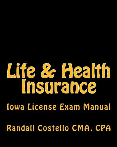 Life & Health Insurance: Iowa License Exam Manual