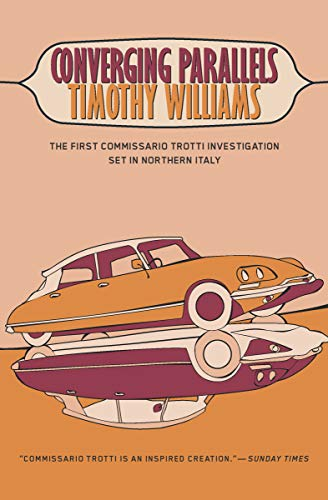 Converging Parallels (A Commissario Trotti Investigation Book 1) by [Williams, Timothy]