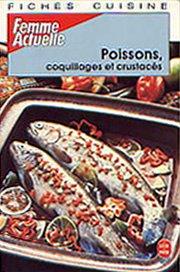 Fiches cuisine Tome 3 : Poissons, coquillages et crustacés par Femme Actuelle